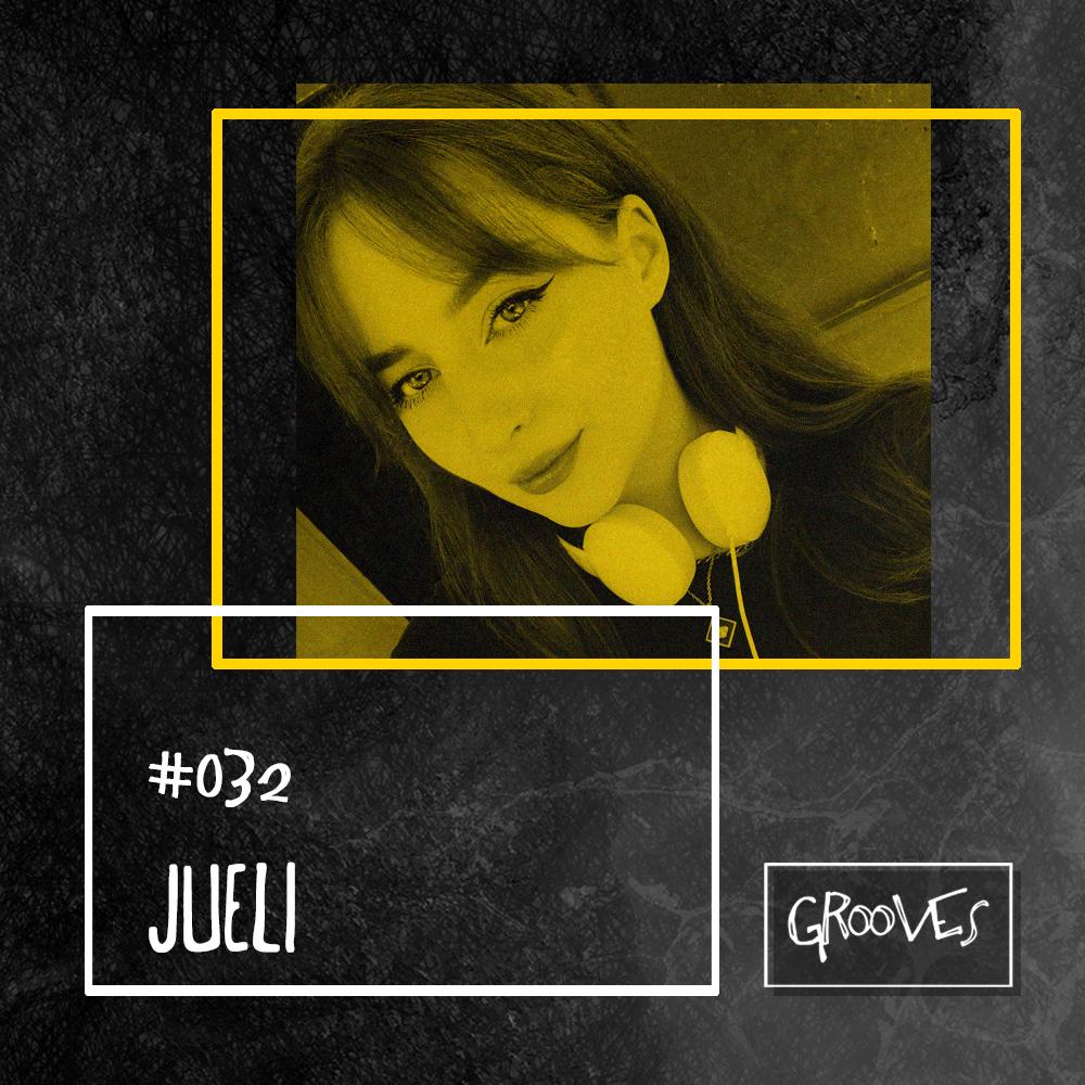 Grooves #032 - Jueli