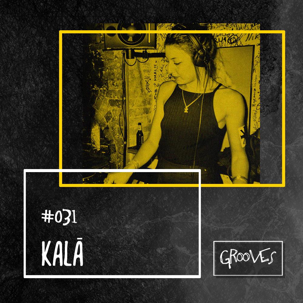 Grooves #031 - KALĀ