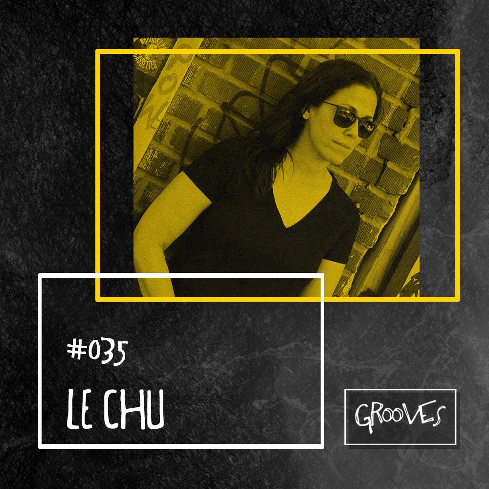 Grooves #035 - Le Chu