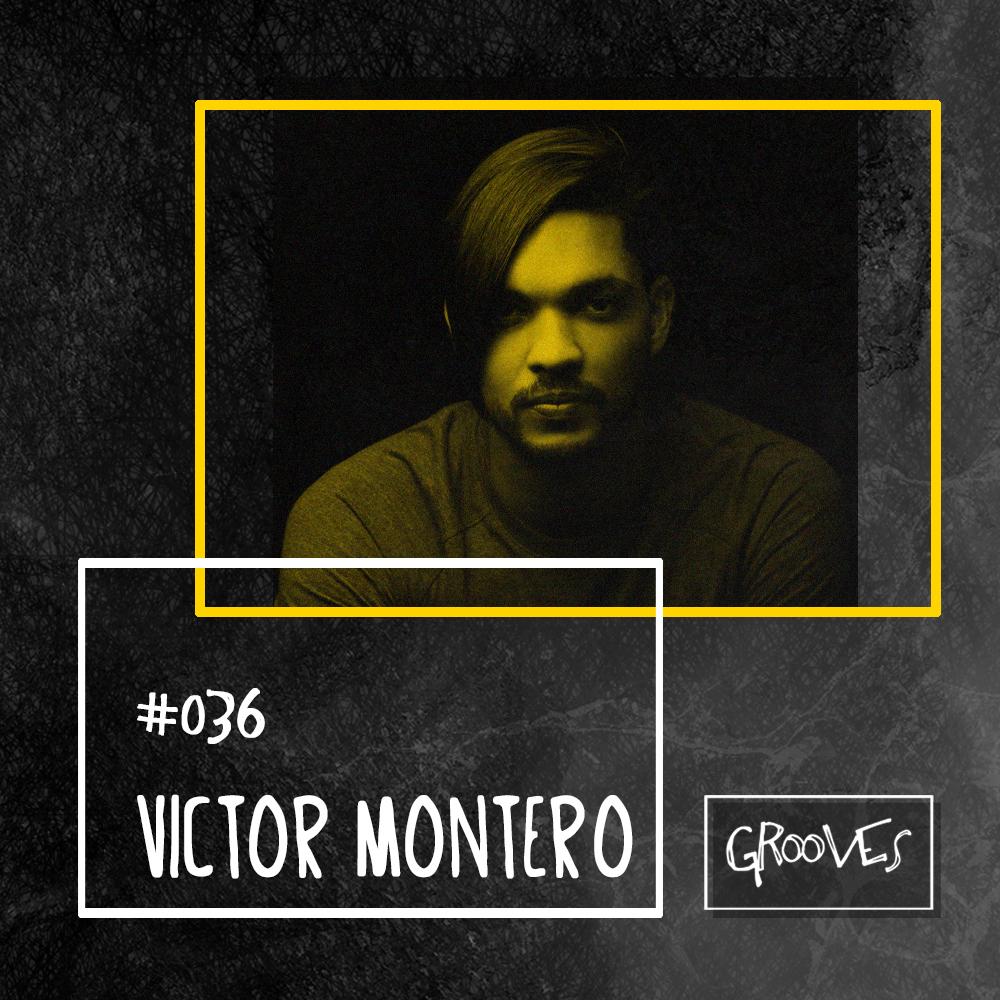 Grooves #036 - Victor Montero