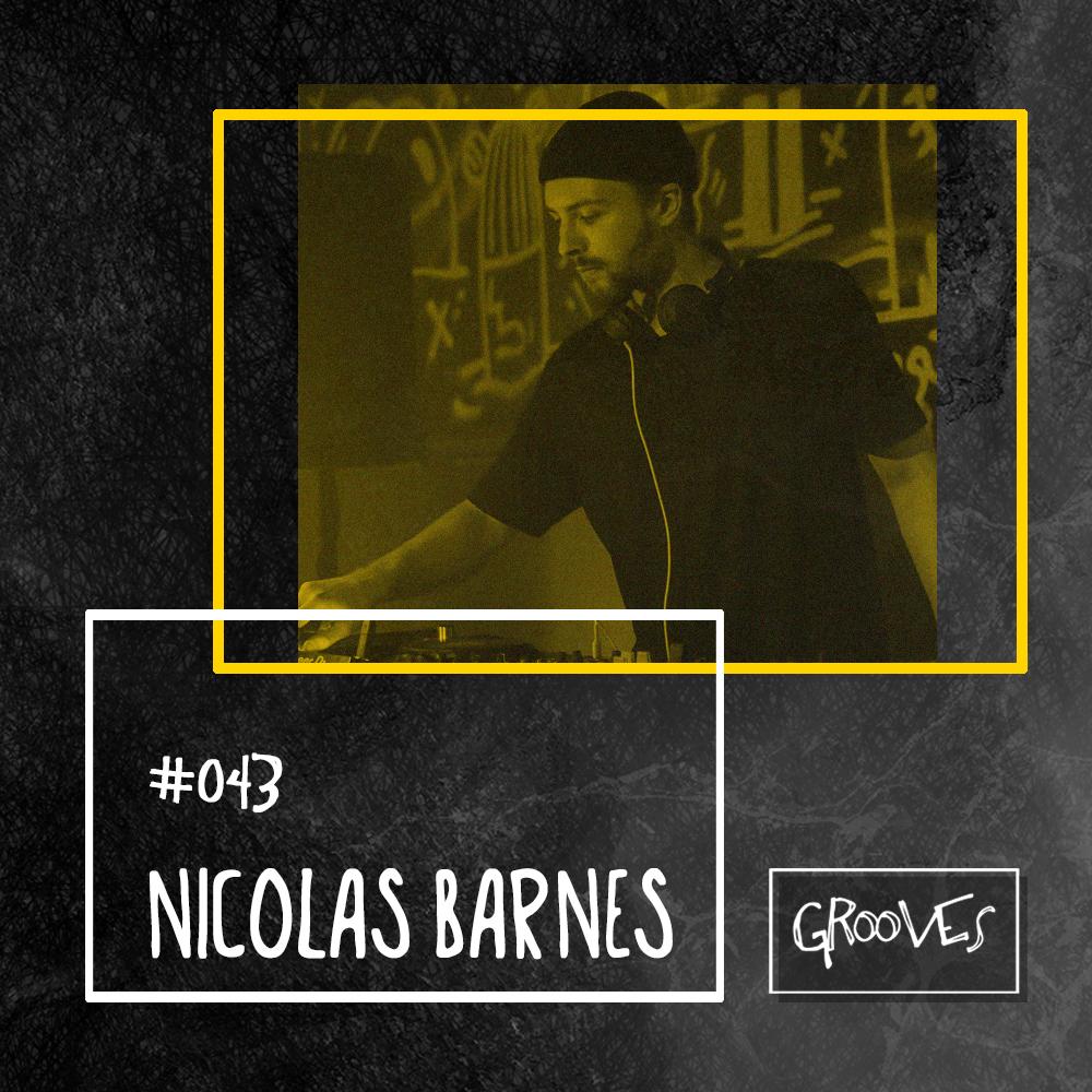 Grooves #043 - Nicolas Barnes