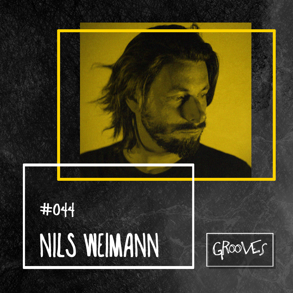 Grooves #044 - Nils Weimann