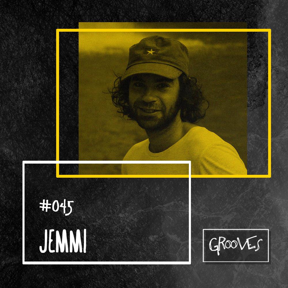 Grooves #045 - Jemmi